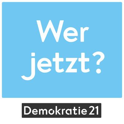 Wer jetzt? Demokratie im 21. Jhd.