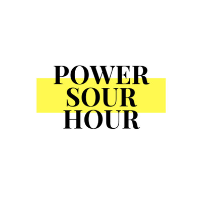 POWER SOUR HOUR