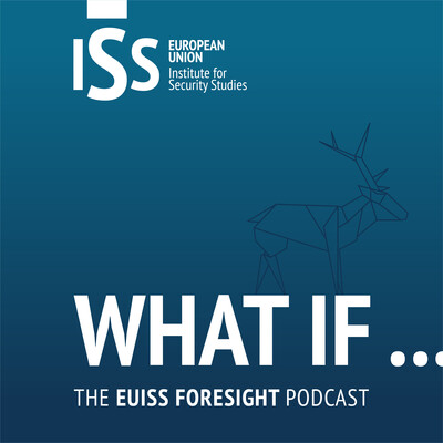 What if - The EUISS Foresight Podcast
