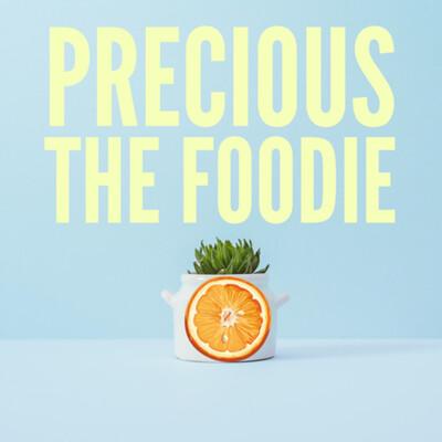 Precious the Foodie