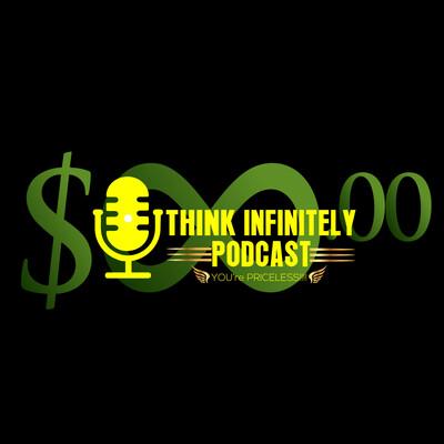 Think Infinitely Podcast