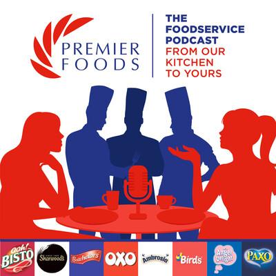 Premier Foods Foodservice Podcast