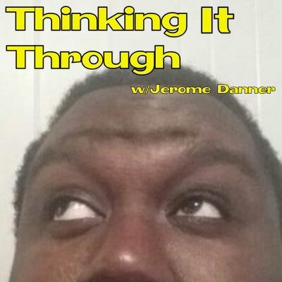 Thinking It Through with Jerome Danner