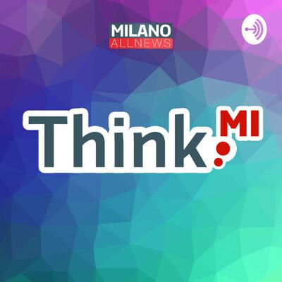 ThinkMI - Milano AllNews