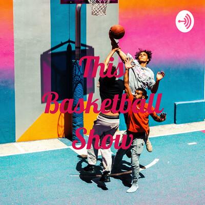 This Basketball Show