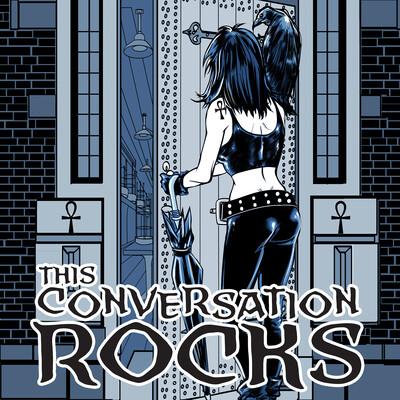 This Conversation Rocks