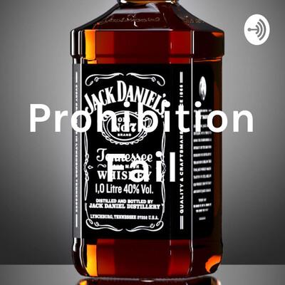 Prohibition Fail