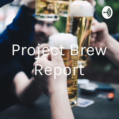 Project Brew Report