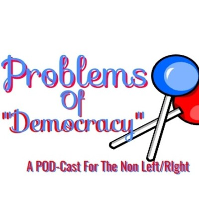 "Problems Of ""Democracy"""