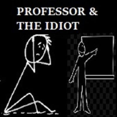 Professor & the Idiot