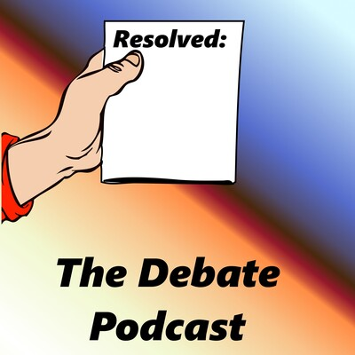 Resolved: The Debate Podcast