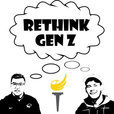Rethink Gen Z