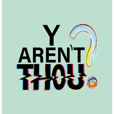 Y Aren't Thou?