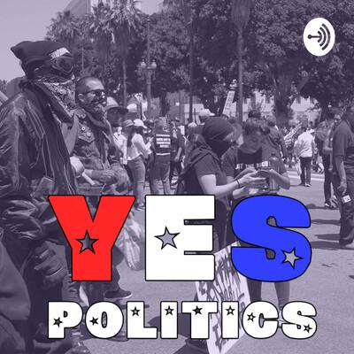 Yes Politics: Interviews with content creators about politics.