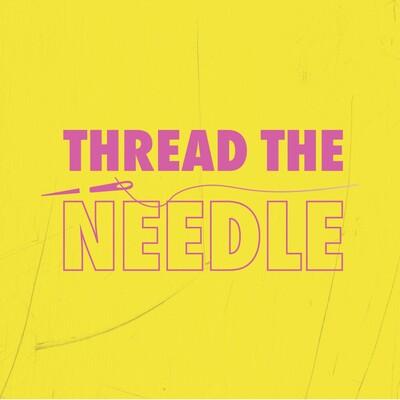 Thread the Needle
