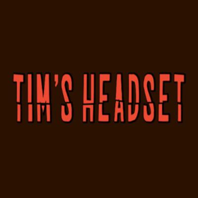 Tim's Headset