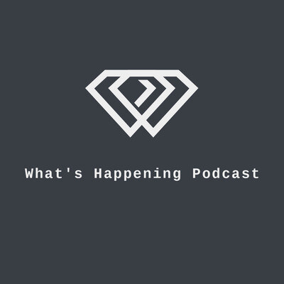 What's Happening Podcast