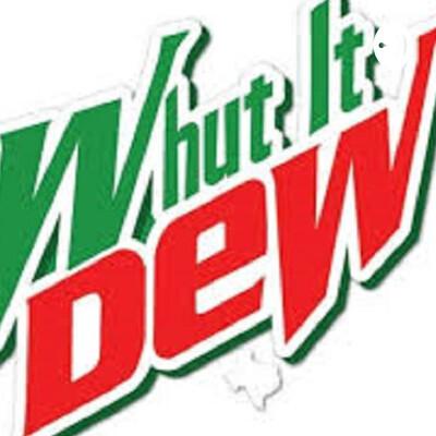 What's It Dew?