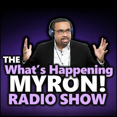 Whats Happening Myron Radio Show