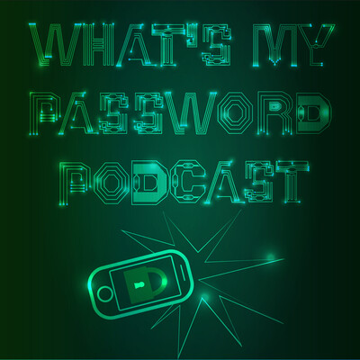 Whats My Password Podcast