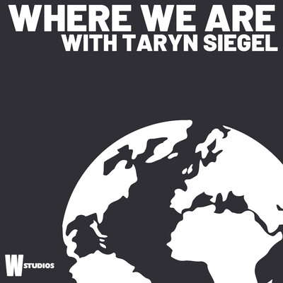 Where We Are (with Taryn Siegel)