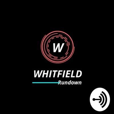 Whitfield's Rundown