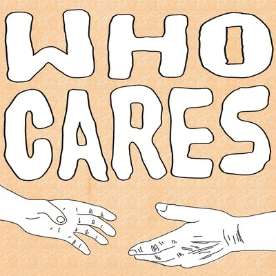 Who Cares Podcast