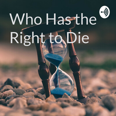 Who Has the Right to Die