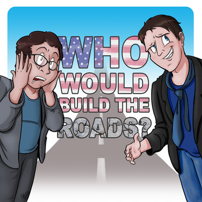 Who Would Build the Roads?