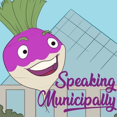 Speaking Municipally