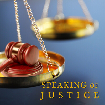 Speaking of Justice Podcast