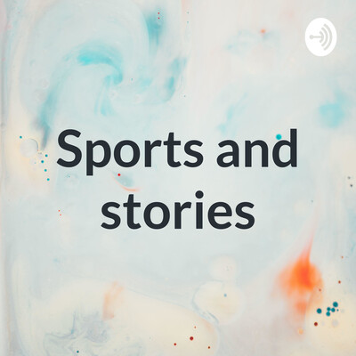 Sports and stories