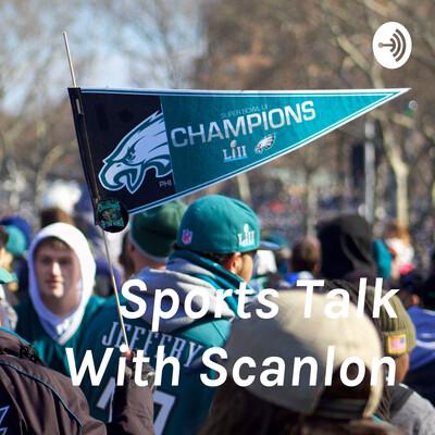Sports Talk With Scanlon