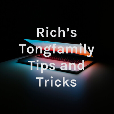 Rich's Tongfamily Podcast