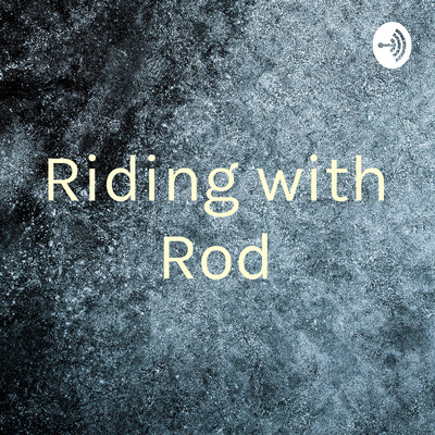 Riding with Rod