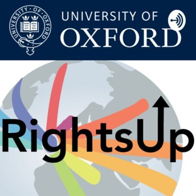 RightsUp: The Oxford Human Rights Hub Podcast