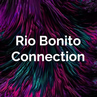 Rio Bonito Connection