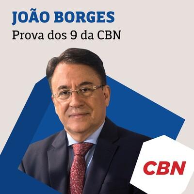 Prova dos 9 da CBN - João Borges
