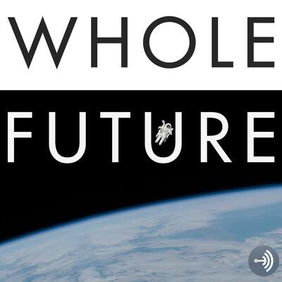 Whole Future