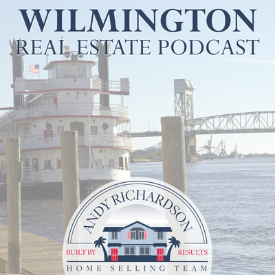 Wilmington Real Estate Podcast with Andy Richardson