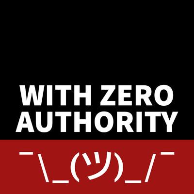 With Zero Authority