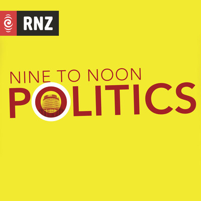 RNZ: Nine To Noon Politics