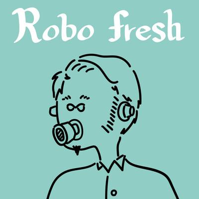 Robo-fresh