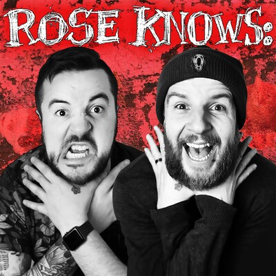 Rose Knows: The Podcast