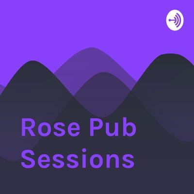 Rose Pub Sessions