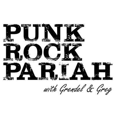 Punk Rock Pariah with Grendel & Greg