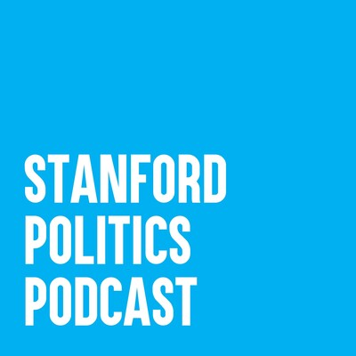 Stanford Politics Podcast