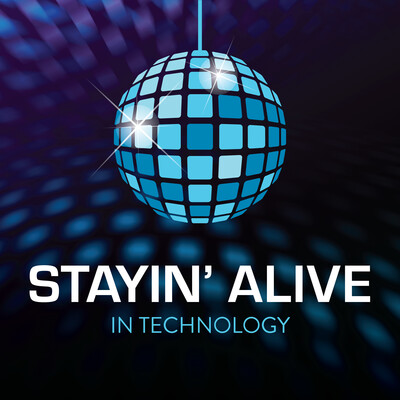 Stayin' Alive in Technology