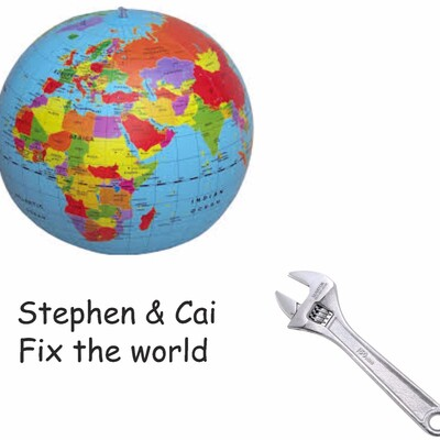 Stephen and Cai Fix the World