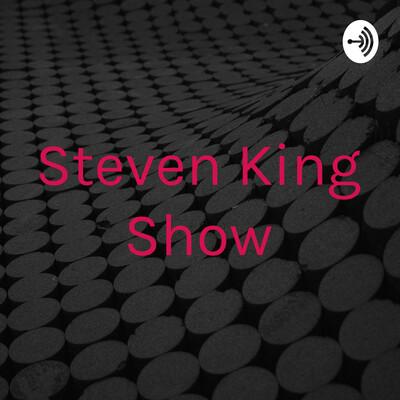 Steven King Show